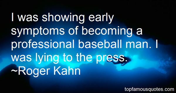 Roger Kahn Quotes