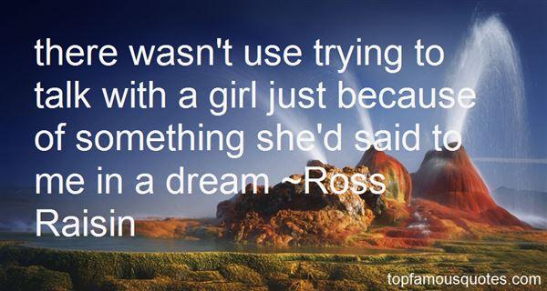 Ross Raisin Quotes