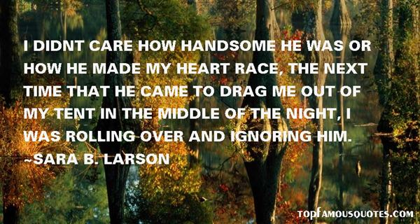 Sara B. Larson Quotes