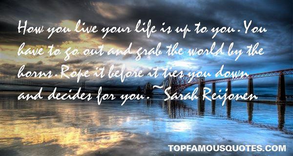 Sarah Reijonen Quotes