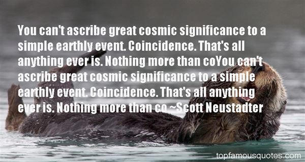 Scott Neustadter Quotes
