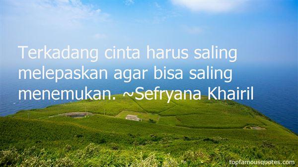Sefryana Khairil Quotes