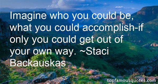 Staci Backauskas Quotes