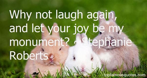 Stephanie Roberts Quotes