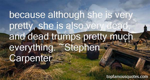 Stephen Carpenter Quotes