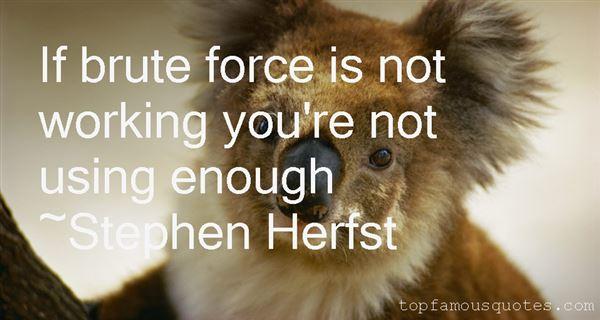 Stephen Herfst Quotes