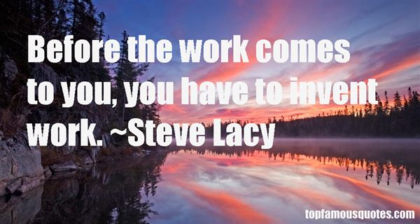 Steve Lacy Quotes