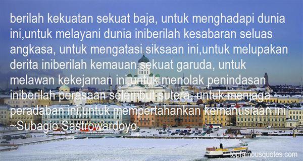 Subagio Sastrowardoyo Quotes