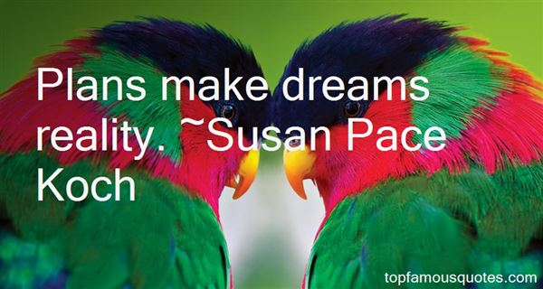 Susan Pace Koch Quotes