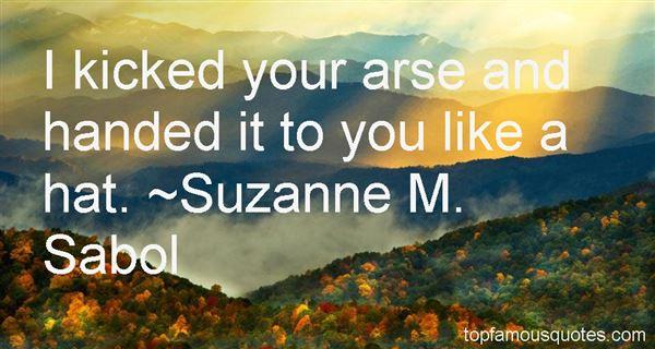 Suzanne M. Sabol Quotes