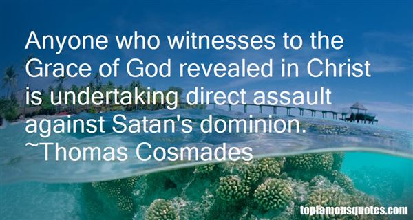 Thomas Cosmades Quotes
