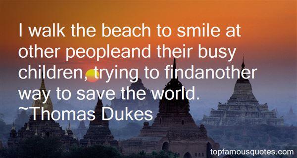 Thomas Dukes Quotes