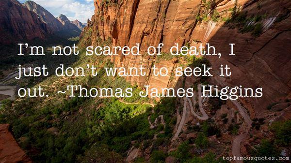 Thomas James Higgins Quotes