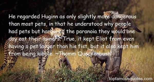 Thomm Quackenbush Quotes