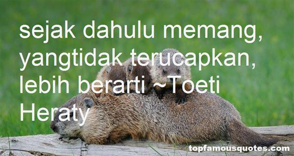 Toeti Heraty Quotes