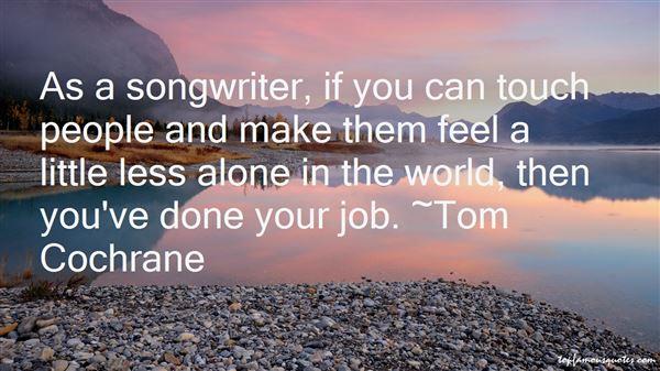 Tom Cochrane Quotes