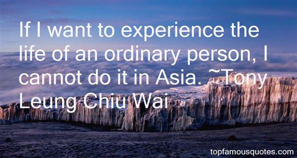 Tony Leung Chiu Wai Quotes