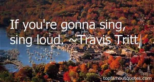 Travis Tritt Quotes