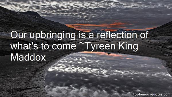 Tyreen King Maddox Quotes