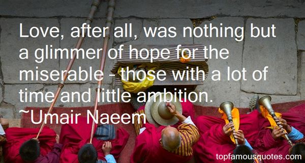 Umair Naeem Quotes