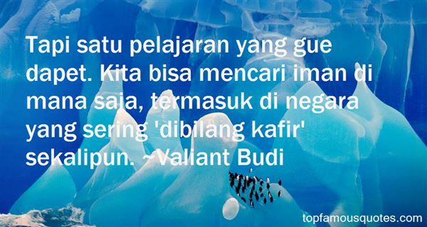 Valiant Budi Quotes