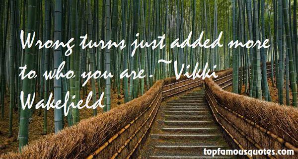Vikki Wakefield Quotes