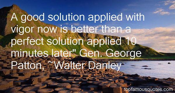 Walter Danley Quotes