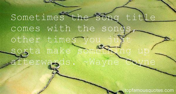 Wayne Coyne Quotes