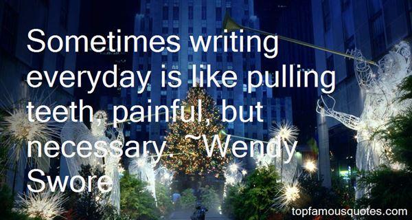 Wendy Swore Quotes