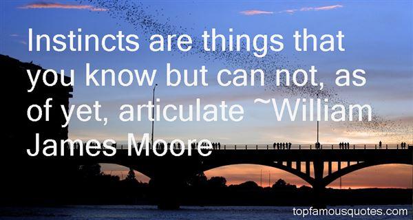 William James Moore Quotes