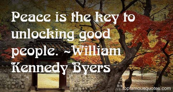 William Kennedy Byers Quotes