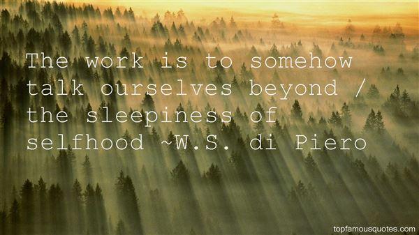 W.S. Di Piero Quotes