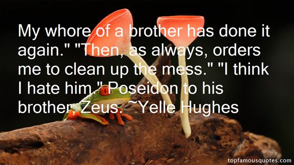 Yelle Hughes Quotes