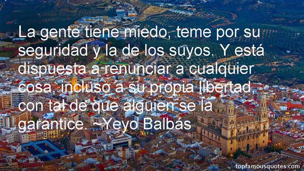 Yeyo Balbás Quotes