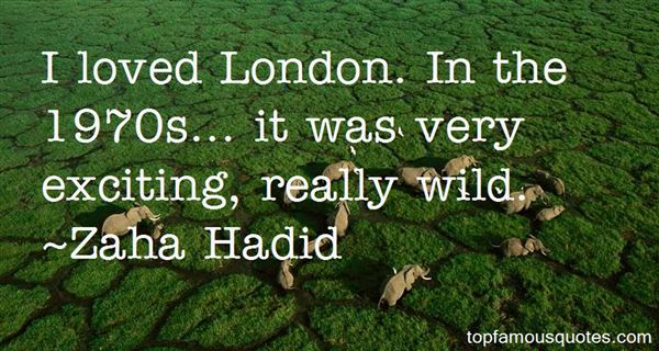 Zaha Hadid Quotes