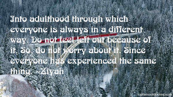 Ziyah Quotes