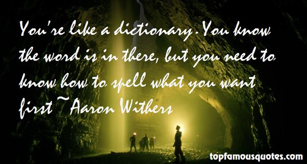 Aaron Withers Quotes