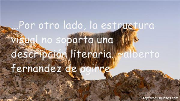 Alberto Fernandez De Agirre Quotes