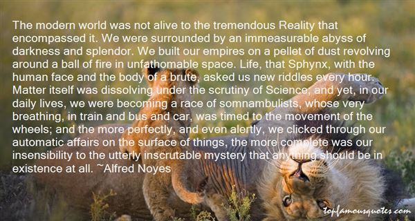Alfred Noyes Quotes