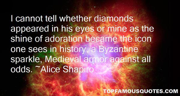 Alice Shapiro Quotes