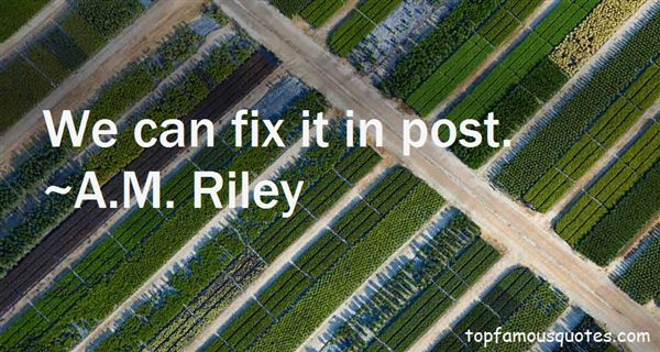 A.M. Riley Quotes