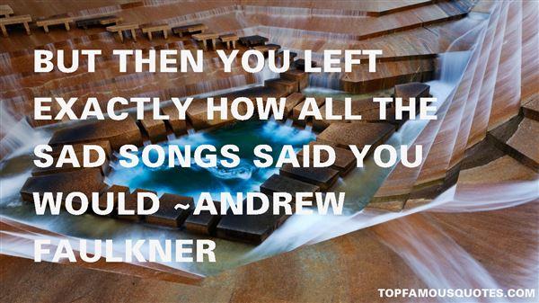 Andrew Faulkner Quotes