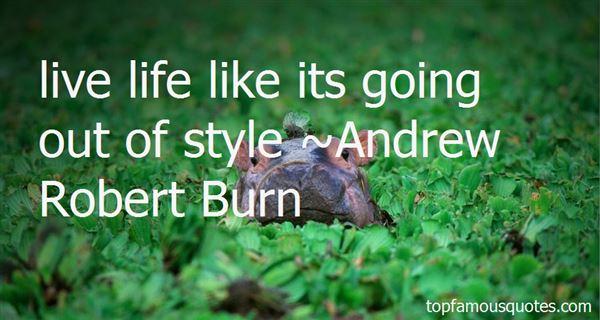 Andrew Robert Burn Quotes
