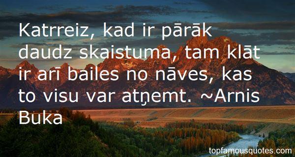 Arnis Buka Quotes