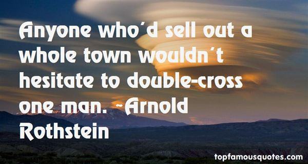 Arnold Rothstein Quotes
