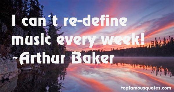 Arthur Baker Quotes