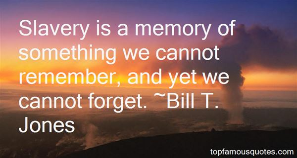 Bill T. Jones Quotes