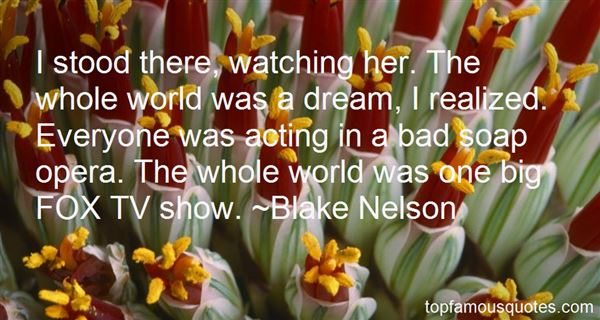 Blake Nelson Quotes