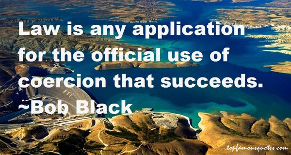Bob Black Quotes