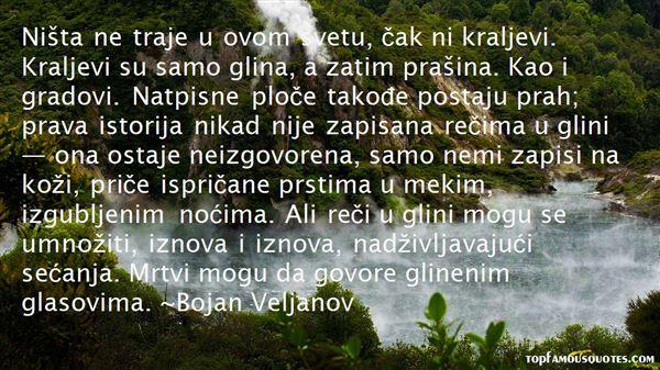 Bojan Veljanov Quotes